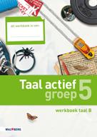 Taal actief 4e editie Taal 5B werkboek