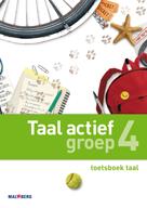 Taal actief 4e editie Taal 4 toetsboek