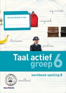 Taal actief 4e editie Spelling 6B werkboek