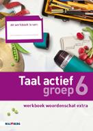 Taal actief 4e editie Woordenschat 6 werkboek