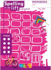 Spelling in de lift adaptief - niveau 3 - werkboek