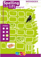 Spelling in de lift adaptief - niveau 4 - werkboek