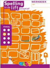 Spelling in de lift adaptief - niveau 5 - werkboek