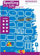 Spelling in de lift adaptief - niveau 6 - werkboek