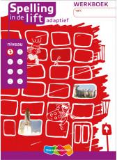 Spelling in de lift adaptief - niveau 7 - werkboek