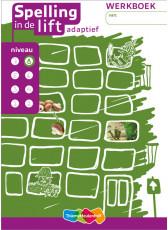 Spelling in de lift adaptief - niveau 8 - werkboek
