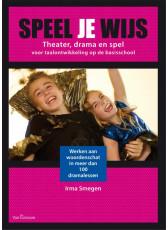 9789023250081 Speel je wijs Theater, drama en spel voor taalontwikkeling op de basisschool