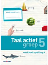 Taal actief 4e editie Spelling 5A werkboek