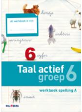 Taal actief 4e editie Spelling 6A werkboek