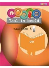 Taal in beeld 2 - groep 5 - taalboek B
