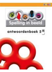 Spelling in Beeld 2 - groep 5 - Antwoordenboek A