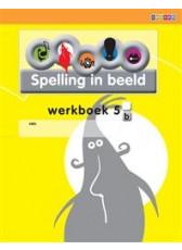 Spelling in Beeld 2 - groep 5 - Werkboek B