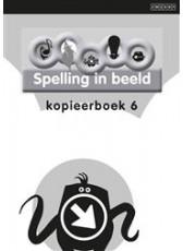 Spelling in Beeld 2 - groep 6 - Kopieerboek