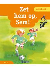 Jippie 4 Zet hem op, Sem! - werkboek