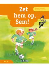 Jippie 4 Zet hem op, Sem! - leesboek