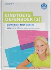 Eindtoets Oefenboek groep 8 - Geschikt voor de IEP Eindtoets gr. 8 - deel  1